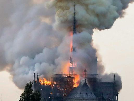 What Notre-Dame de Paris fire teaches me.