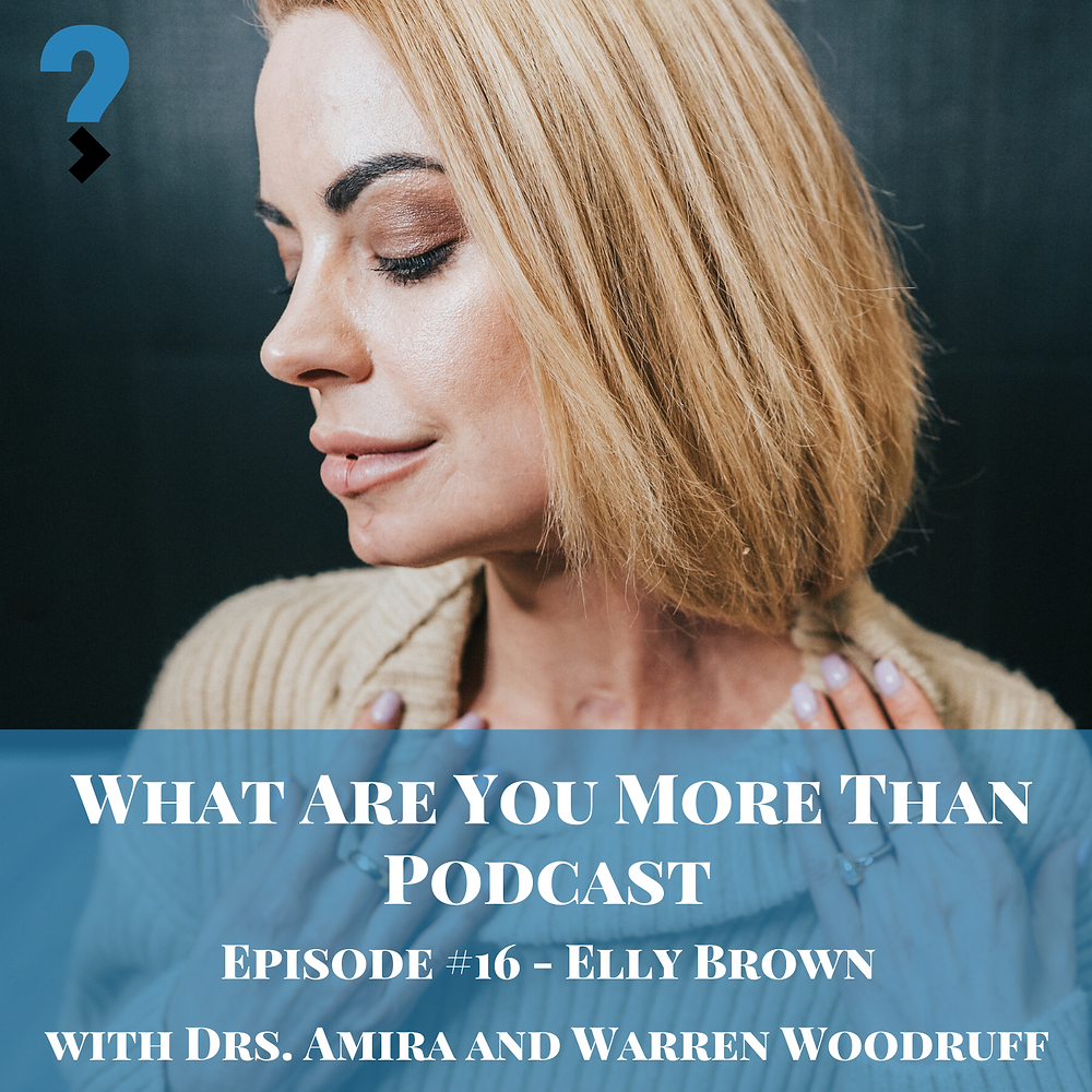 Elly Brown on the What Are You More Than podcast.