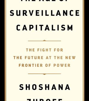BIG OTHER Is Watching: Welcome To The Age Of Surveillance Capitalism (BOOK REVIEW)
