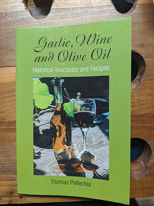 Garlic Wine and Olive Oil, Historical Anecdotes and Recipes