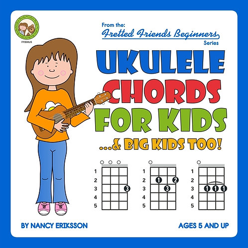 FFB08 Ukulele Chords For Kids...& Big Kids Too!