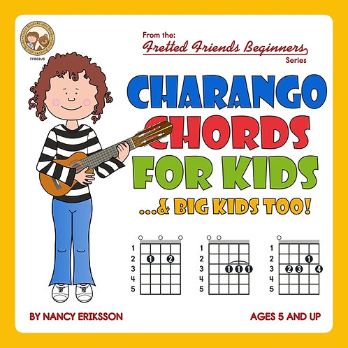 FFB02 Charango Chords For Kids...& Big Kids Too!
