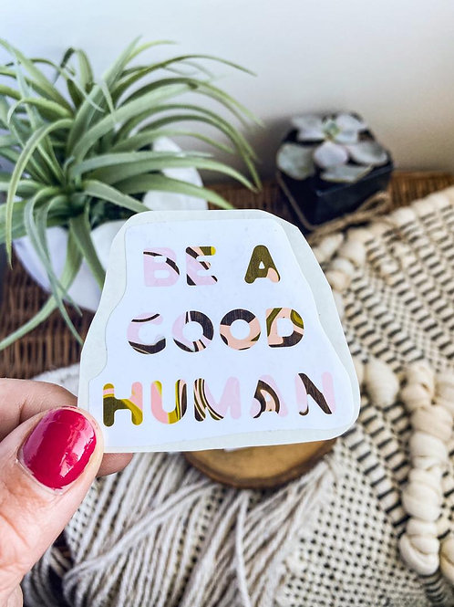 Be a Good Human Marble Sticker