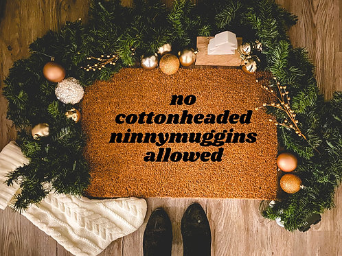 Elf No Cotton Headed Ninnymuggins Allowed Doormat