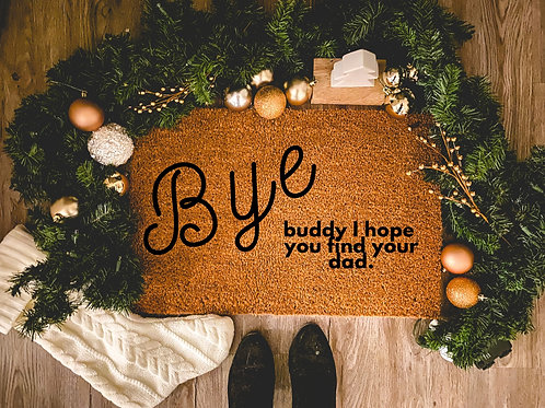 Elf Bye Buddy I Hope You Find Your Dad Doormat