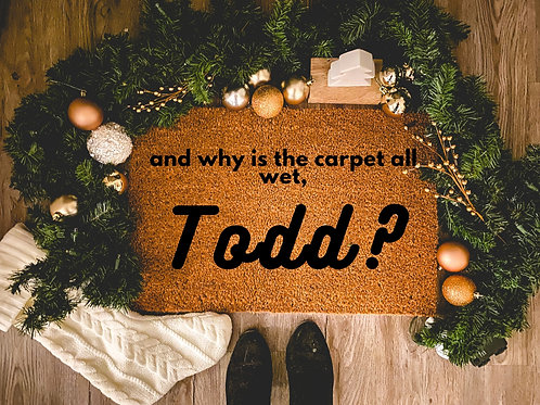 And Why Is the Carpet All Wet Todd? Christmas Vacation Doormat