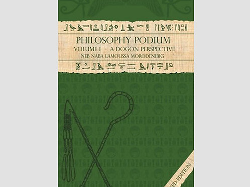 Philosophy Podium: A Dogon Perspective – Second Edition