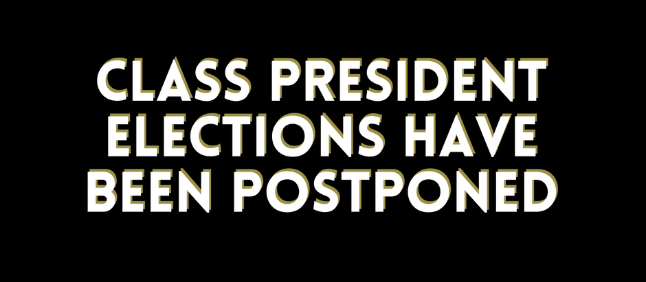 Class President Elections Have Been Postponed