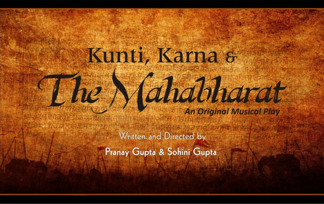 KUNTI, KARNA & THE MAHABHARAT - An original musical play