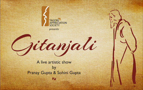 TAS (Tagore Appreciation Society) presents GITANJALI - A live artistic show by Pranay Gupta & Sohini Gupta