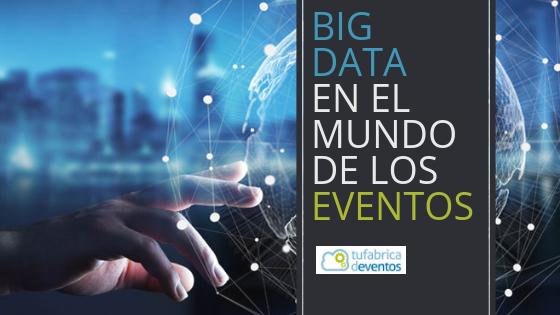 BigData en el mundo de los eventos. Software para eventos