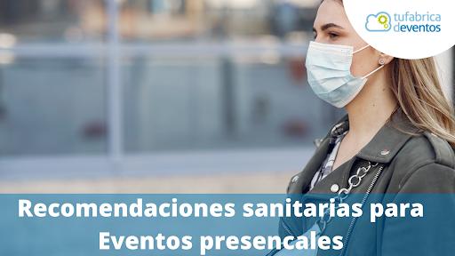 Eventos presenciales ¿qué recomendaciones sanitarias tomar?