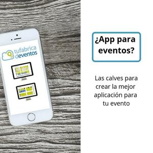 ¿App para eventos? Las claves para crear la mejor app para tu evento