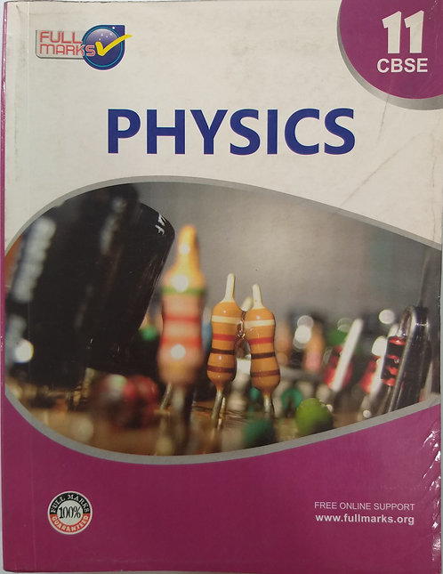 FULL MARKS PHYSICS BOOK FOR CLASS 11th