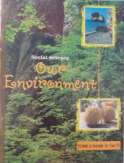 NCERT OUR ENVIRONMENT BOOK FOR  CLASS 7th