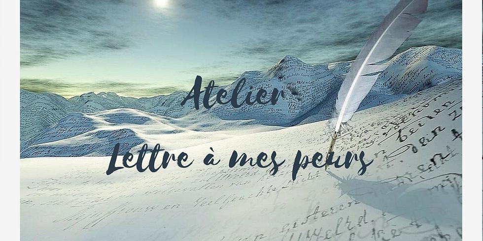 """Atelier """"Lettre à mes peurs"""""""