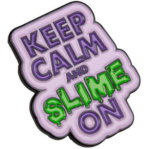 Keep Calm and Slime On Enamel Pin