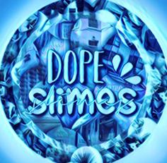 Dope Slimes
