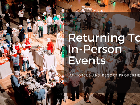 Returning to In-Person Events at Hotel & Resort Properties