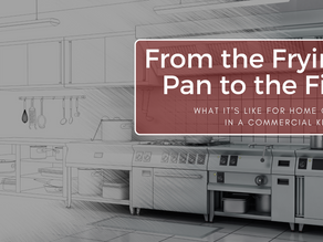 From the Frying Pan to the Fire - What it's like for Home Cooks in a Commercial Kitchen