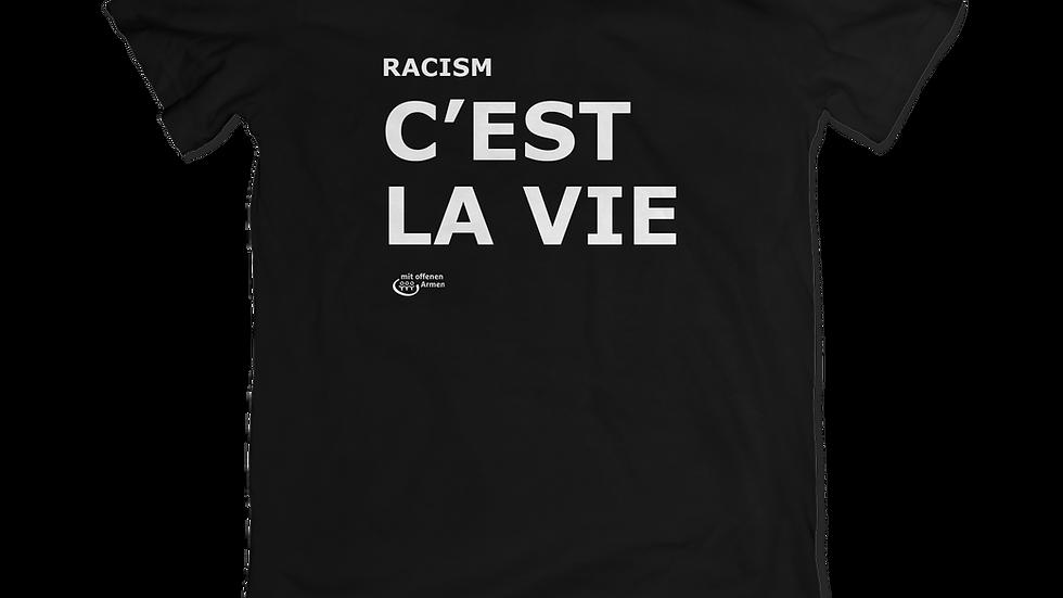 """T-Shirt """"C'EST LA VIE - RACISM"""""""