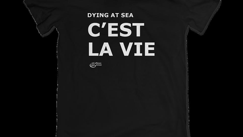 """T-Shirt """"C'EST LA VIE - DYING AT SEA"""""""