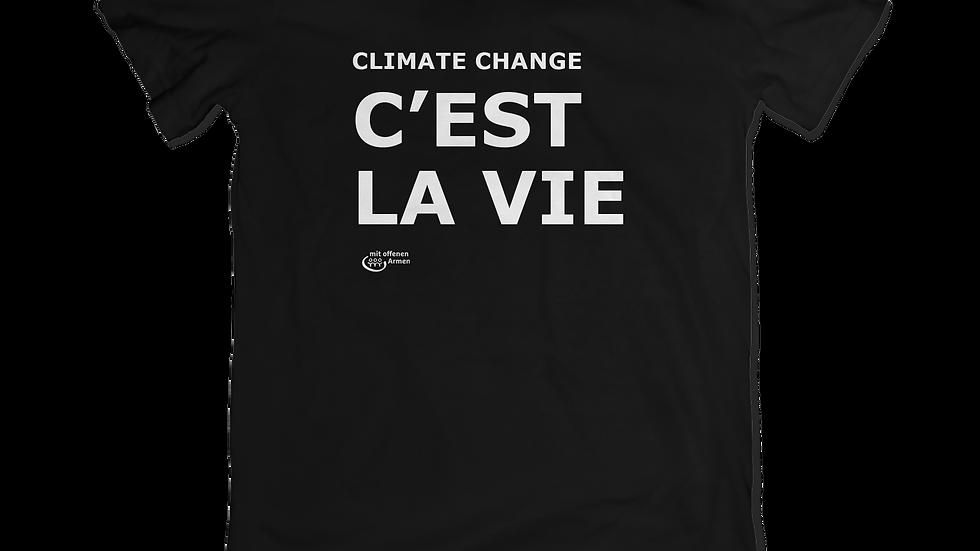 """T-Shirt """"C'EST LA VIE - CLIMATE CHANGE"""""""