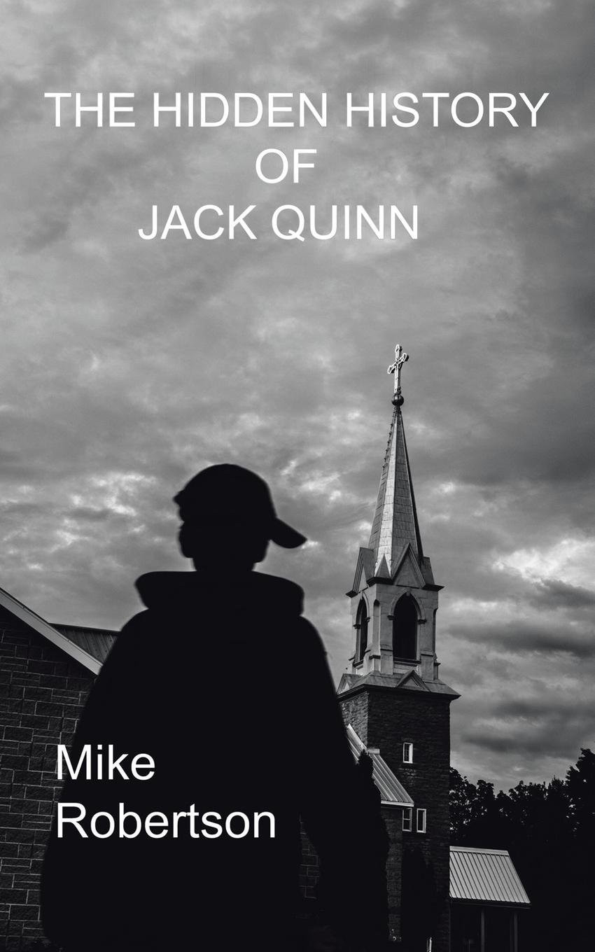 The Hidden History of Jack Quinn by Mike Robertson_The BookWalker