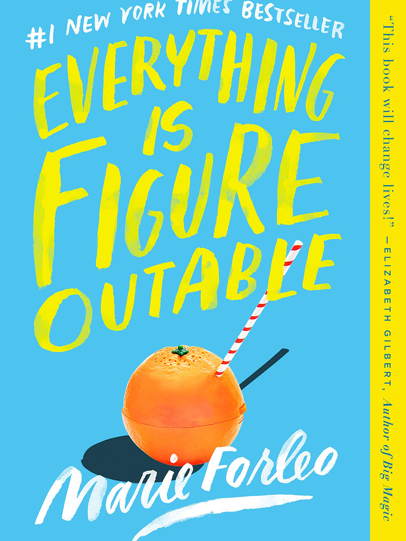 Everything Is Figureoutable by Marie For