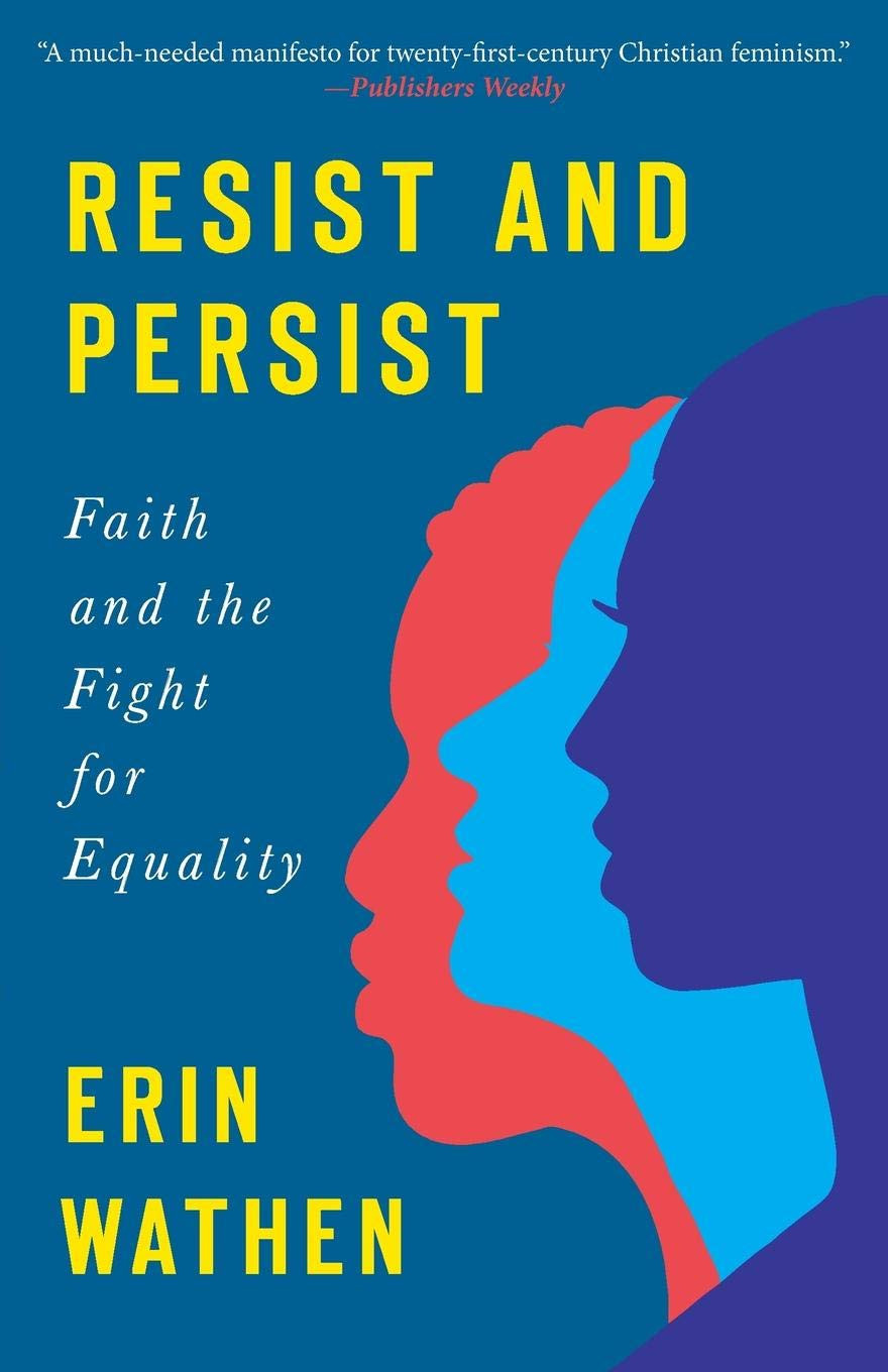 Resist and Persist: Faith and the Fight for Equality by Erin Wathen