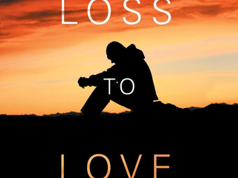 Book Talk: Through Loss to Love: A Personal Journey to Discover the True Meaning of Life and Death b