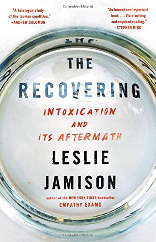 The Recovering: Intoxication and Its Aftermath by Leslie Jamison_BookAvolare