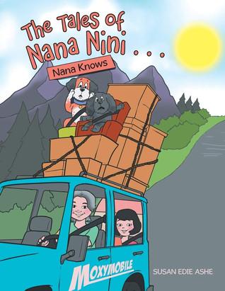 Book Talk: The Tales of Nana Nini: Nana Knows by Susan Edie Ashe