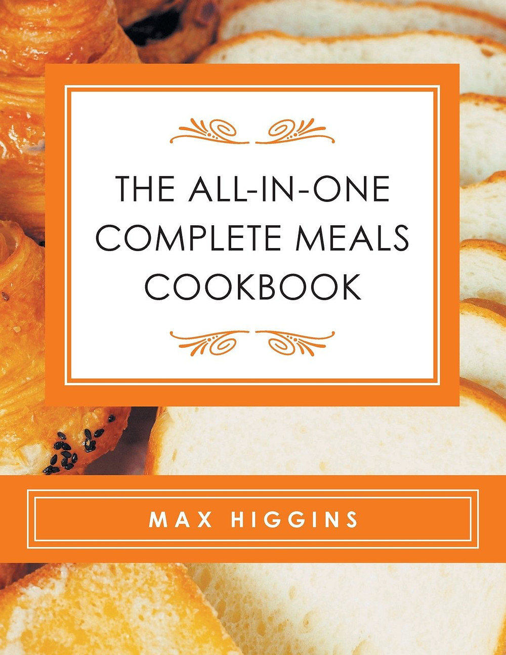 The All-in-One Complete Meals Cookbook by Max Higgins_The BookWalker