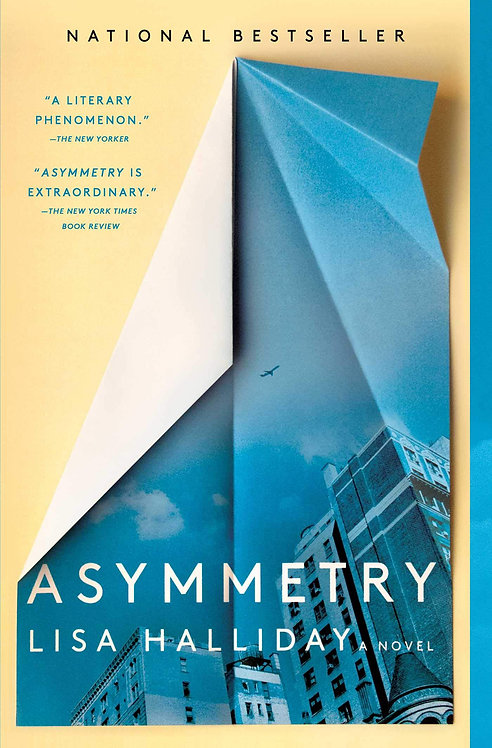 Asymmetry: A Novel by Lisa Halliday