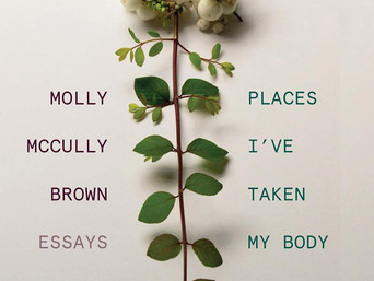 Book-In-Focus: Places I've Taken My Body: Essays by Molly McCully Brown