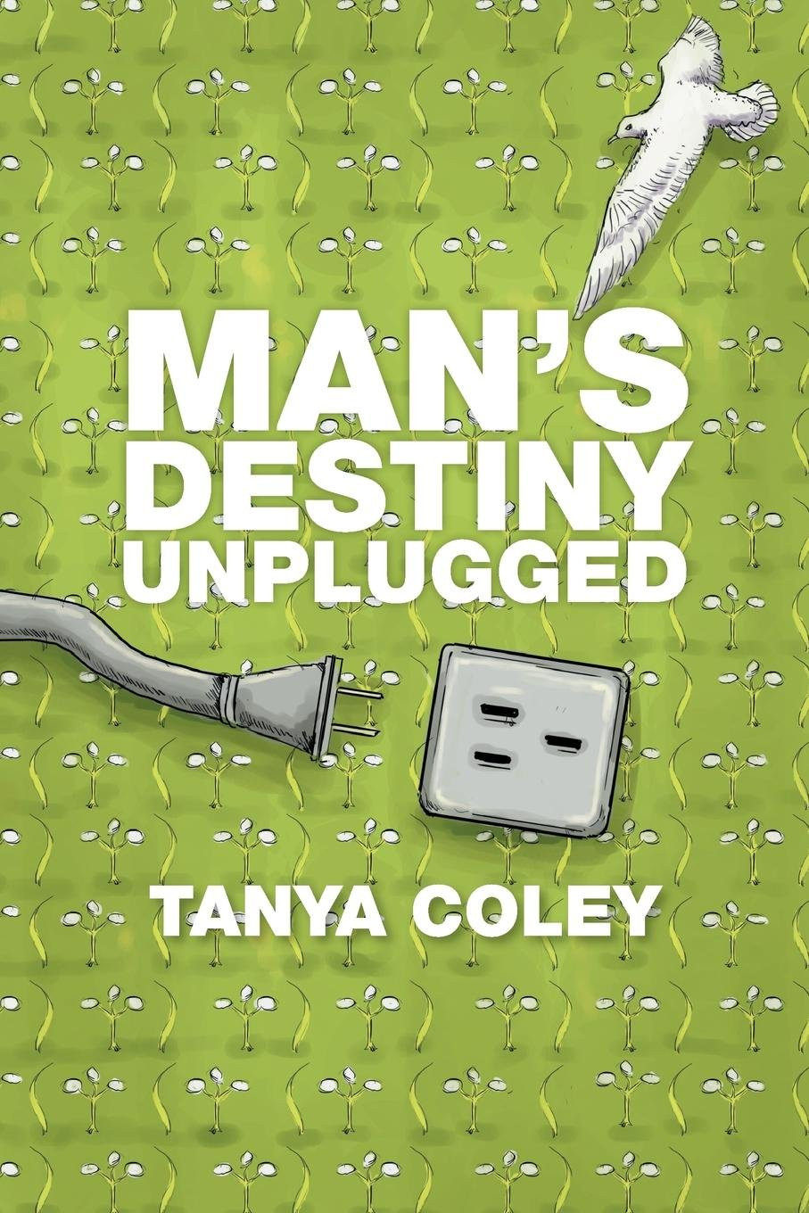 Man's Destiny Unplugged by Tanya Coley_The BookWalker