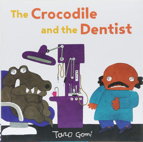 The Crocodile and the Dentist by Taro Gomi