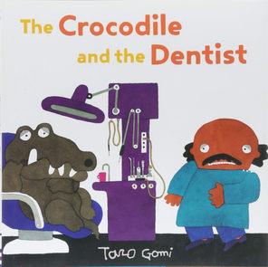 The Crocodile and the Dentist by Taro Gomi