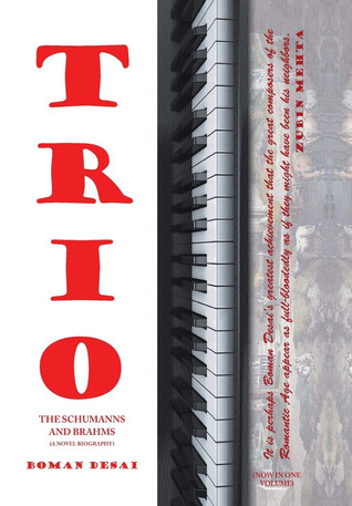Book Talk: Trio: A Novel Biography of the Schumanns and Brahms by Boman Desai
