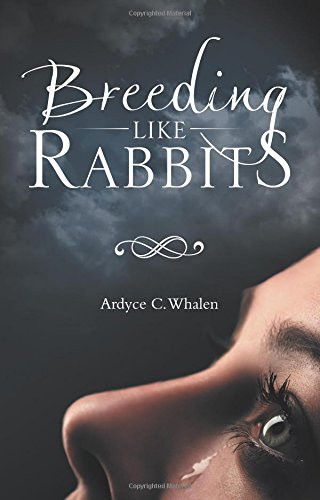 Special Feature: Breeding like Rabbits by  Ardyce C. Whalen_The BookWalker