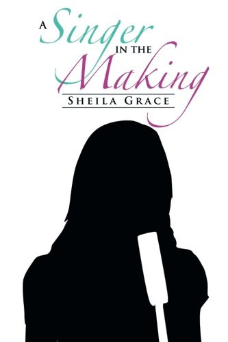 A Singer In The Making by Sheila Grace_The BookWalker