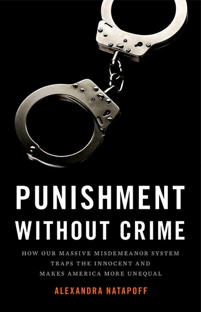 Punishment Without Crime by Alexandra Natapoff