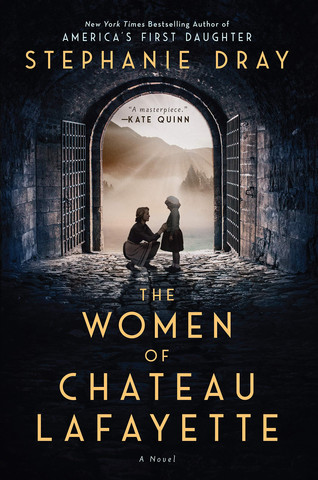 Book Talk: The Women of Chateau Lafayette by Stephanie Dray
