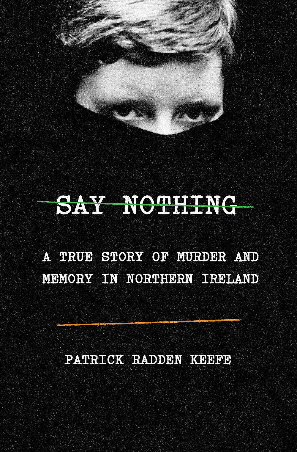 Book-In-Focus: Say Nothing: A True Story of Murder and Memory in Northern Ireland by Patrick Radden Keefe_The BookWalker