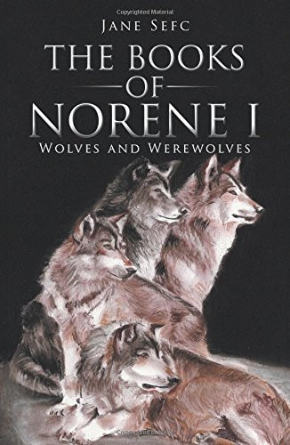 The Books of Norene: Wolves and Werewolves by Jane Sefc_The BookWalker