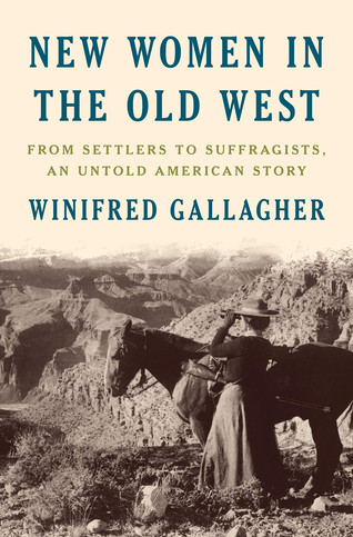 Book Talk: New Women in the Old West by Winifred Gallagher