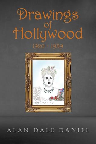 Book Talk: Drawings of Hollywood 1920-1939 by Alan Daniel