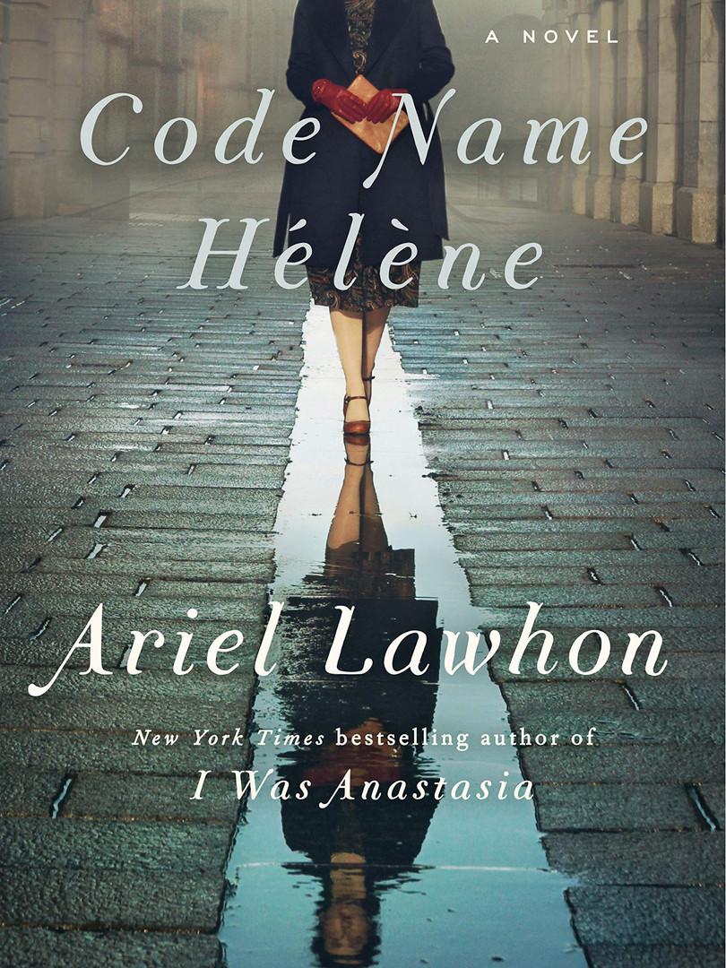 Code Name Hélène_ A Novelby Ariel Lawhon