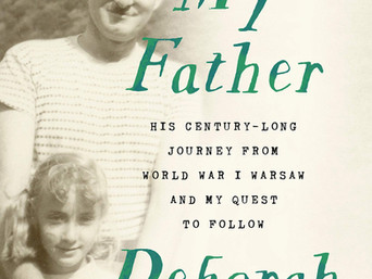 Book Talk: Finding My Father: His Century-Long Journey from World War I Warsaw and My Quest to Follo